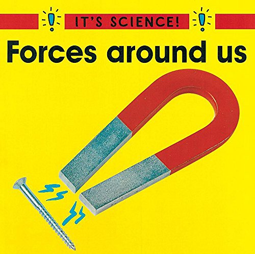 9780749636043: Forces Around Us (It's Science!)