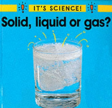 9780749636050: Solid, Liquid or Gas? (It's Science)