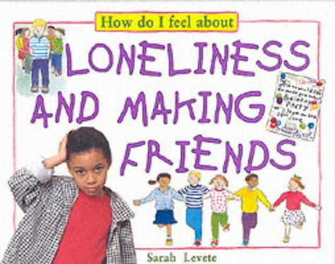 9780749636272: Loneliness (How Do I Feel About)