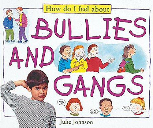 9780749636289: How Do I Feel About: Bullies and Gangs