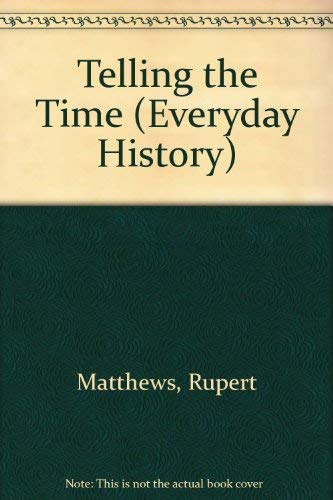 9780749636326: Telling the Time (Everyday History)