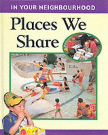 9780749637002: Places We Share (In Your Neighbourhood)