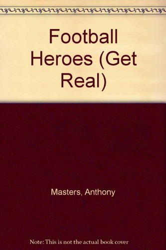 Football Heroes (Get Real) (0749637226) by Anthony Masters