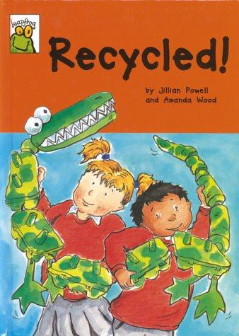 Recycled! (Leapfrog): Powell, Jillian; Wood, Amanda