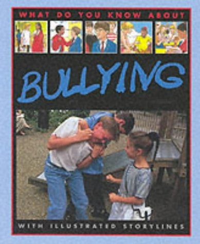 9780749637330: Bullying (What Do You Know About)