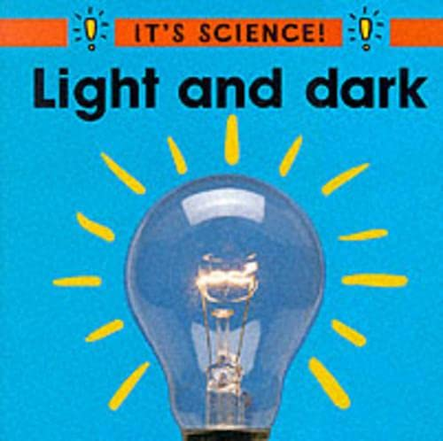 Light and Dark (It's Science) (0749637684) by Sally Hewitt