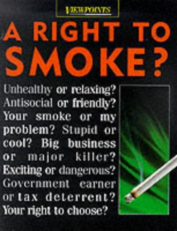 9780749637835: A Right To Smoke (Viewpoints)