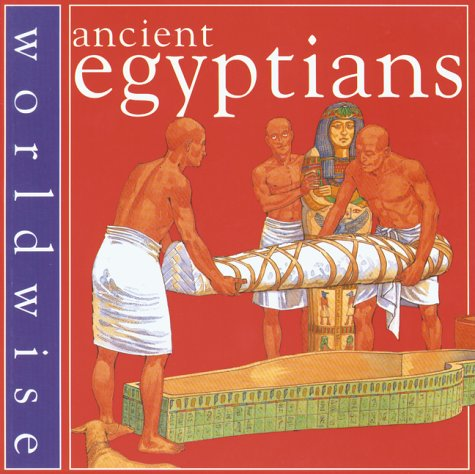9780749638030: Ancient Egyptians (World Wise)