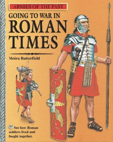 9780749638122: Going to War in Roman Times (Armies of the Past)