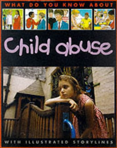 9780749638177: What Do You Know About Child Abuse?