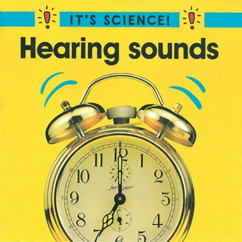 9780749638368: Hearing Sounds (It's Science)