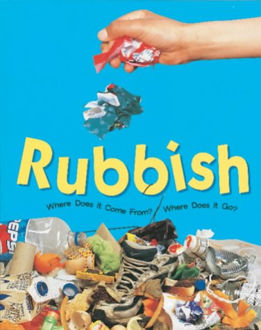 9780749639235: Rubbish (Where does it come from? Where does it go?)