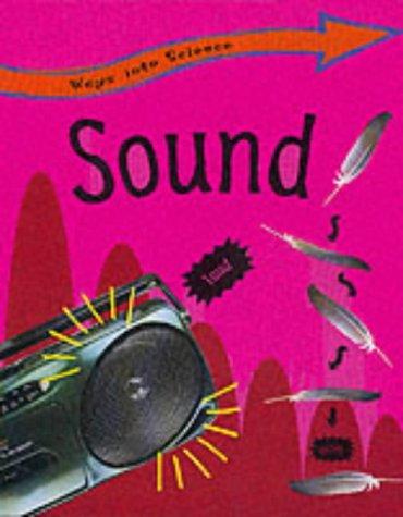 9780749639525: Sound (Ways into Science)