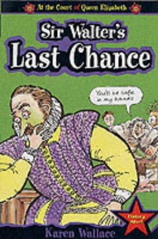 9780749639754: Sir Walter's Last Chance (Court of Queen Elizabeth)