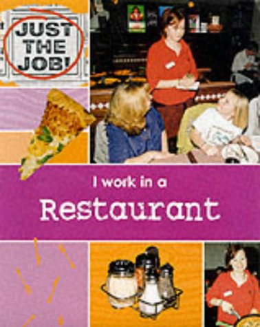 9780749640569: I Work in a Restaurant (Just the Job)