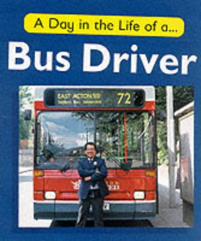 9780749641016: A Bus Driver (A Day in the Life of a...)