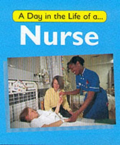 A Day in the Life of a Nurse (0749641037) by Watson, Carol
