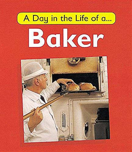 9780749641061: A Day in the Life of a Baker