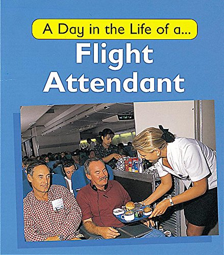 9780749641092: A Flight Attendant (A Day in the Life of a...)
