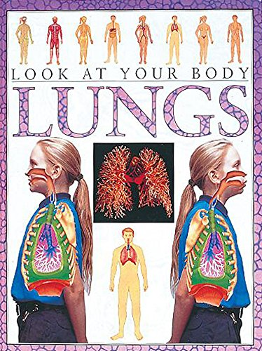 9780749641122: The Lungs (Look at Your Body)