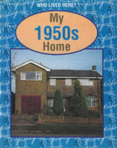 9780749641573: My 1950's Home (Who Lived Here)