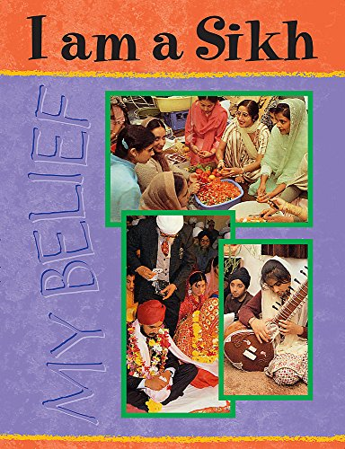 9780749641771: I am a Sikh (My Belief)