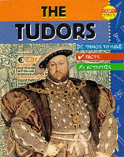 9780749641962: The Tudors (Craft Topics)
