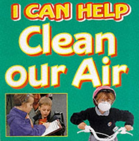 9780749642952: Clean Our Air (I Can Help)