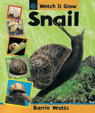 9780749644314: Snail (Watch it Grow)