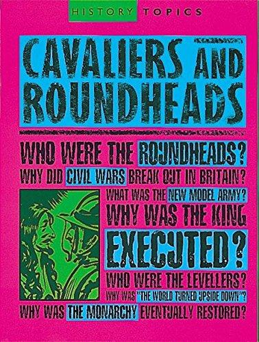 Cavaliers and Roundheads (History Topics): ADAMS, SIMON