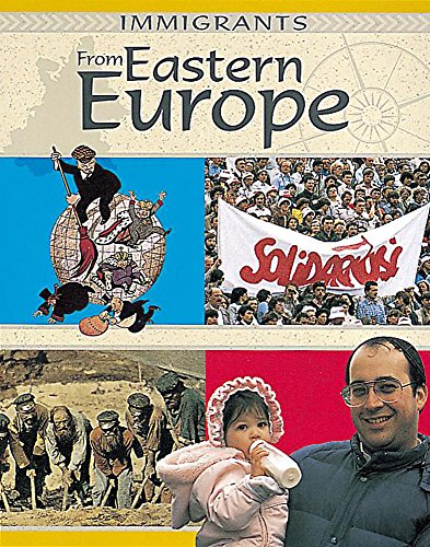 9780749645342: Immigrants: From Eastern Europe