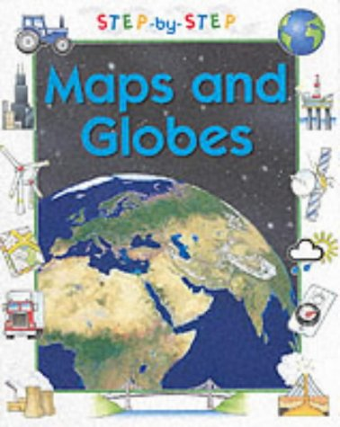 9780749645410: Maps and Globes (Step-by-step Geography)