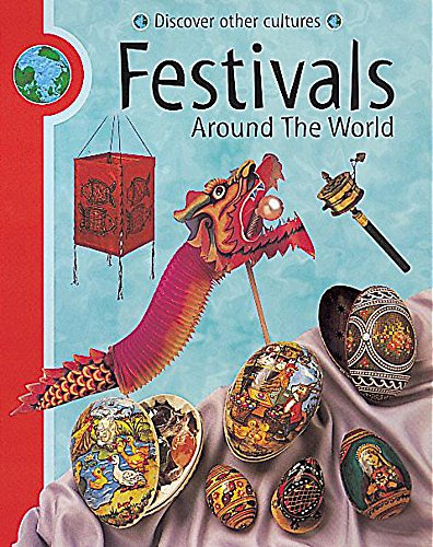 9780749645458: Festivals Around The World (Discover Other Cultures)