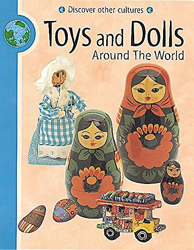 9780749645465: Toys and Dolls Around the World (Discover Other Cultures)