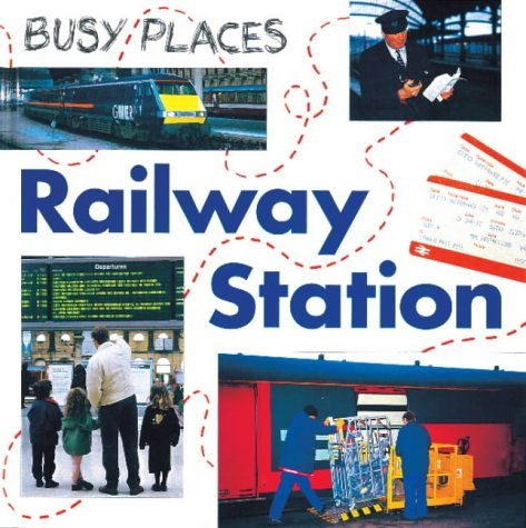 Railway Station (Busy Places) (0749645571) by Watson, Carol