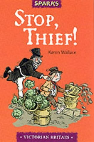9780749646011: Stop, Thief!: A Tale of Victorian Police (Sparks)
