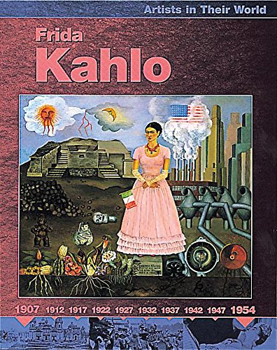 9780749646585: Frida Kahlo (Artists in Their World)