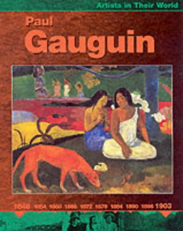 9780749646639: Paul Gaugin (Artists in Their World)