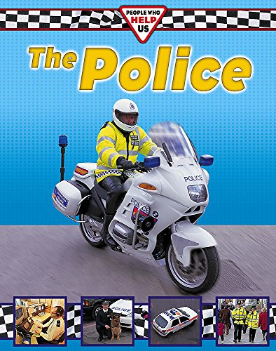 9780749646684: The Police (People Who Help Us)