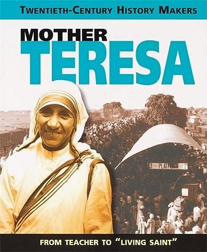 9780749646967: Mother Teresa (Twentieth Century History Makers)