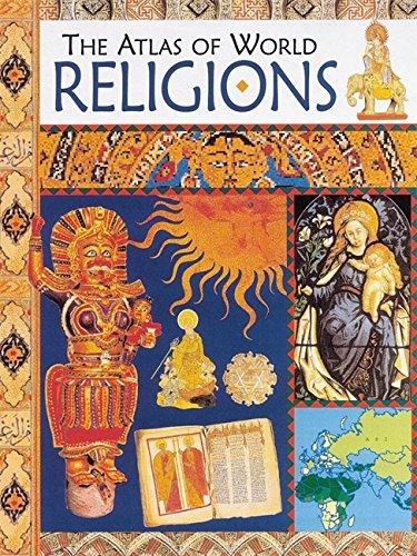 9780749646974: The Atlas Of World Religions