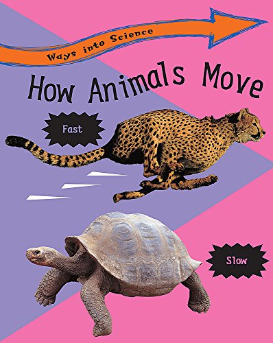9780749647407: How Animals Move (Ways into Science)