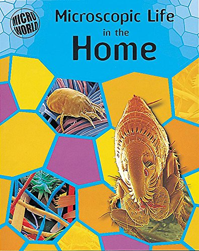 9780749647919: Microscopic Life In Your Home (Micro-World)