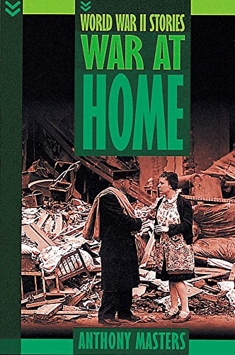 War at Home (World War II Stories) (0749648058) by Masters, Anthony