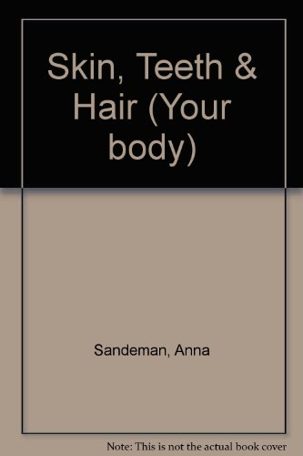 9780749648299: Skin, Teeth and Hair (Your Body)