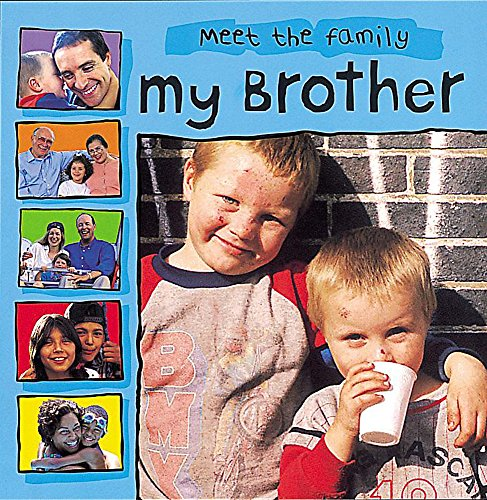 9780749648862: My Brother (Meet the Family)
