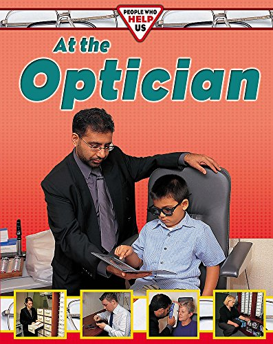 9780749649029: At the Optician (People Who Help Us)