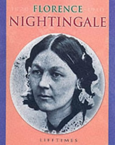Florence Nightingale (Life Times) (0749650192) by Tames, Richard