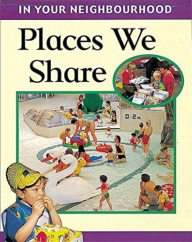 9780749652043: Places We Share (In Your Neighbourhood)