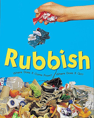 9780749652531: Rubbish (Where Does it Come From? Where Does it Go?)